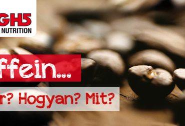 Koffein… Hogyan? Mit? Mikor?